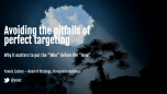 Avoiding The Pitfalls Of Perfect Targeting