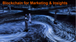 Blockchain for Marketing & Insights