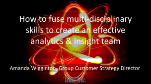 How to fuse multi-disciplinary skills to create an effective analytics & insight team