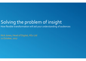Solving the problem with Insight. How flexible transformation will aid your understanding of audiences