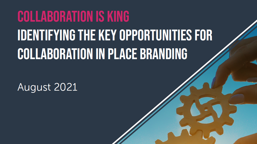 Collaboration is king: identifying the key opportunities for collaboration in place branding