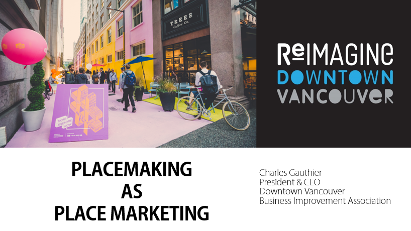Placemaking as place marketing - Vancouver