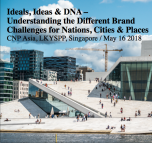 Ideals, Ideas & DNA – Understanding the Different Brand Challenges for Nations, Cities & Places