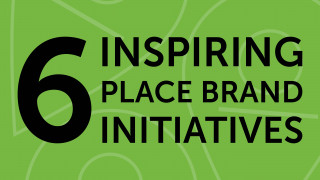 Six inspiring place branding initiatives from around the world