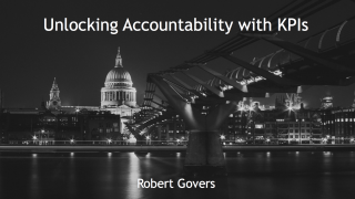 Unlocking accountability with key performance indicators, Robert Govers