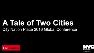 Tale of Two Cities, Frans Van Der Avert, Amsterdam Marketing & Fred Dixon, President & CEO, NYC & Co