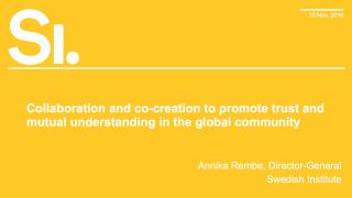 Collaboration and co-creation to promote trust and mutual understanding in the global community, Annika Rembe, Swedish Institute