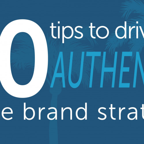 Ten tips to drive an authentic place brand strategy