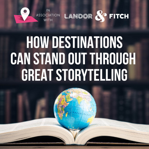 How destination brands can stand out through great storytelling
