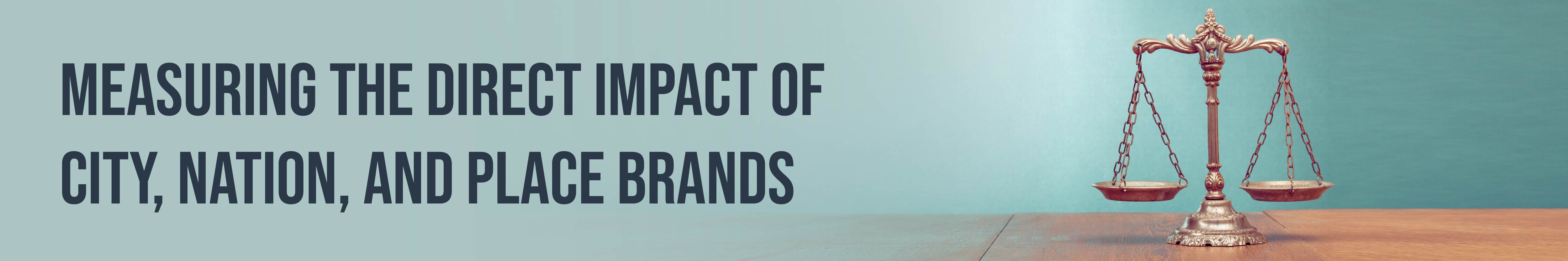 Measuring the direct impact of city, nation, and place brands