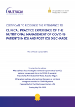 Certificate to recognise the attendance to clinical practice experience of the nutritional management of Covid-19 patients in ICU and post ICU discharge.