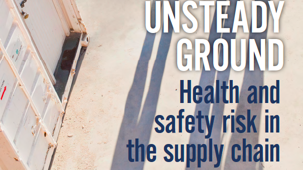 Unsteady Ground: Health and safety risk in the supply chain