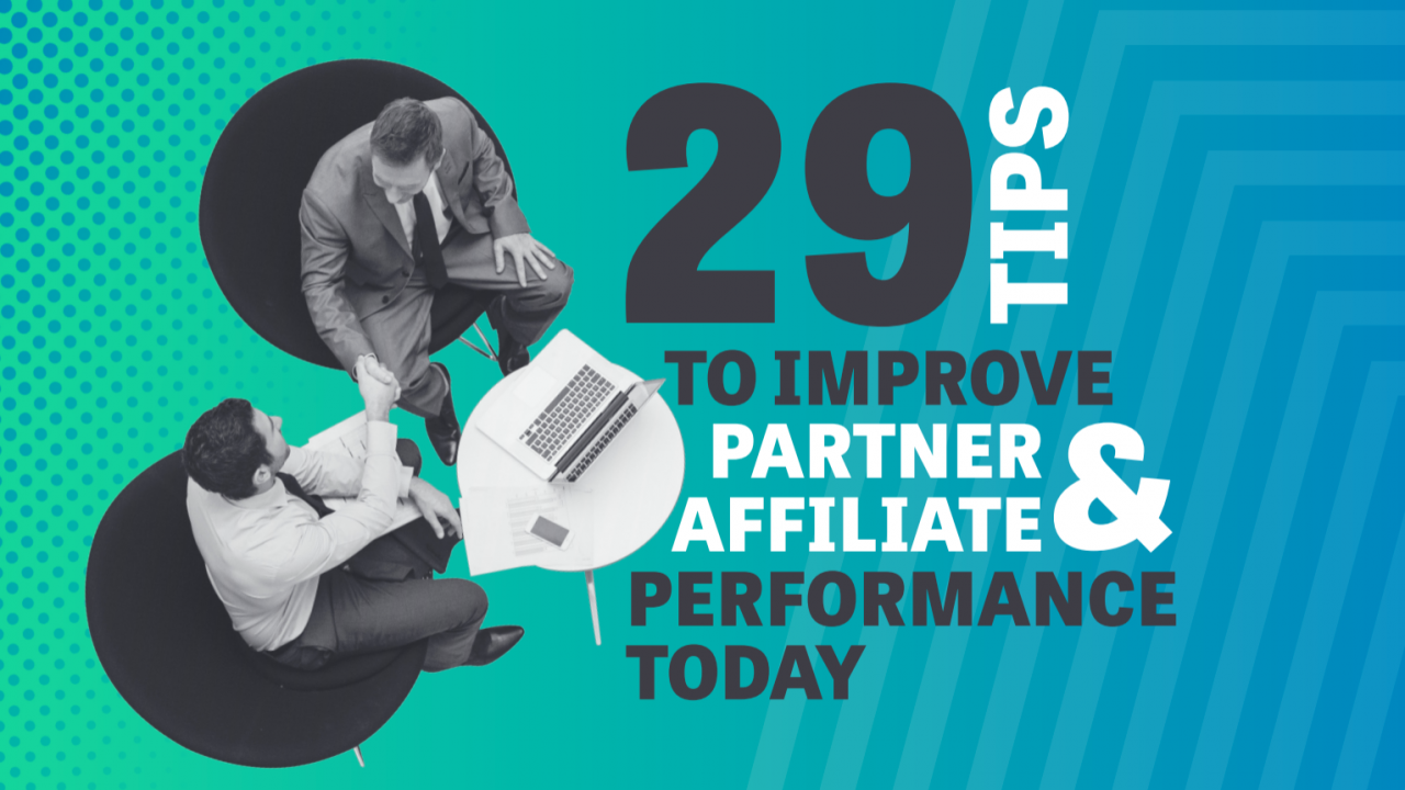 29 tips to improve partner affiliate performance today