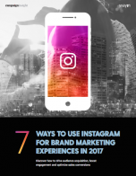 7 ways to use Instagram for brand marketing experiences in 2017