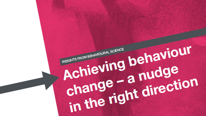 Achieving behaviour change: a nudge in the right direction