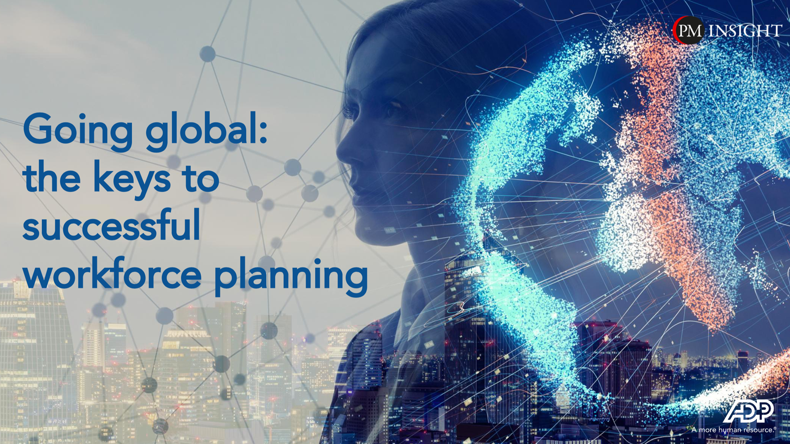 Going global: the keys to successful workforce planning