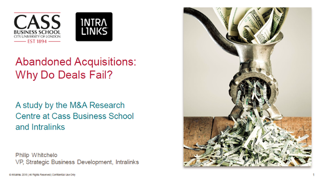 Abandoned Acquisitions: Why do some deals fail? A study by the M&A Research Centre at Cass Business School and Intralinks