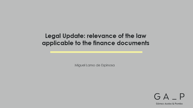 Legal update: Relevance of the law applicable to the finance documents